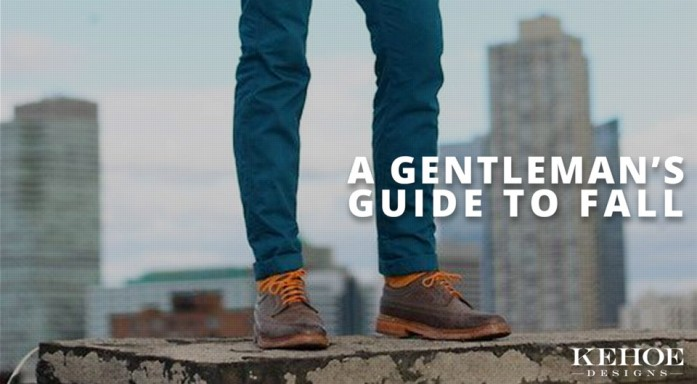 Crafted by Kehoe Designs | A Gentlemen's Guide to Fall